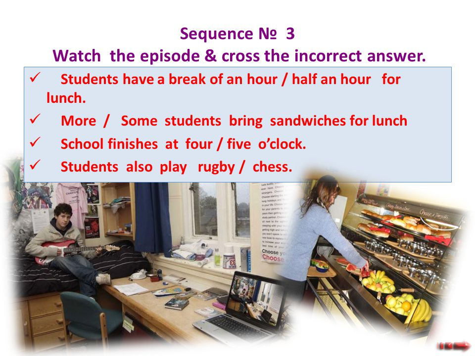 Sequence № 3 Watch the episode & cross the incorrect answer.