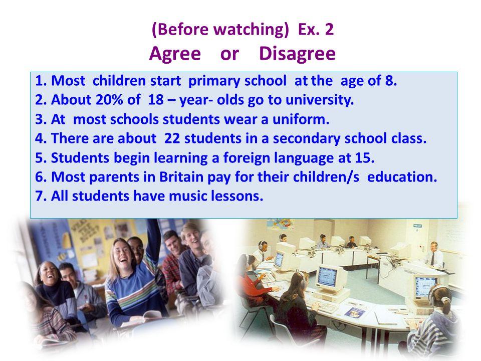 (Before watching) Eх. 2 Agree or Disagree