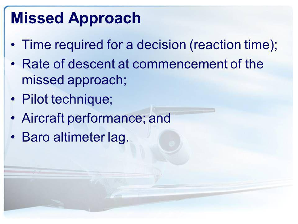 Missed Approach Time required for a decision (reaction time);