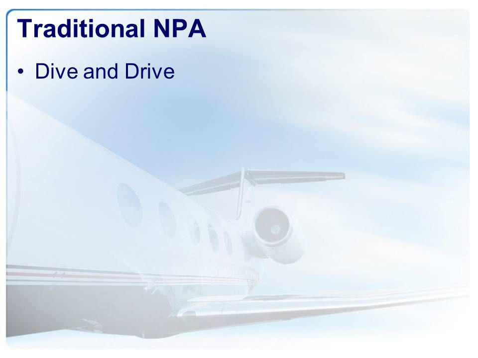 Traditional NPA Dive and Drive Key Teaching Points