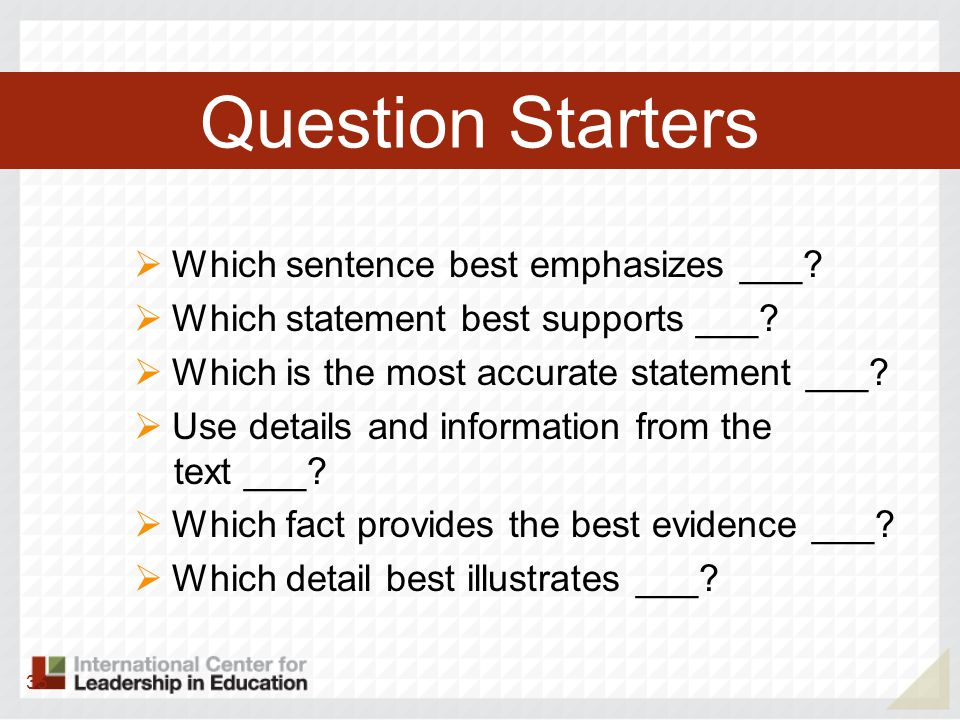 Question Starters Which sentence best emphasizes ___
