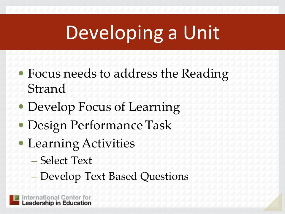 Developing a Unit Focus needs to address the Reading Strand