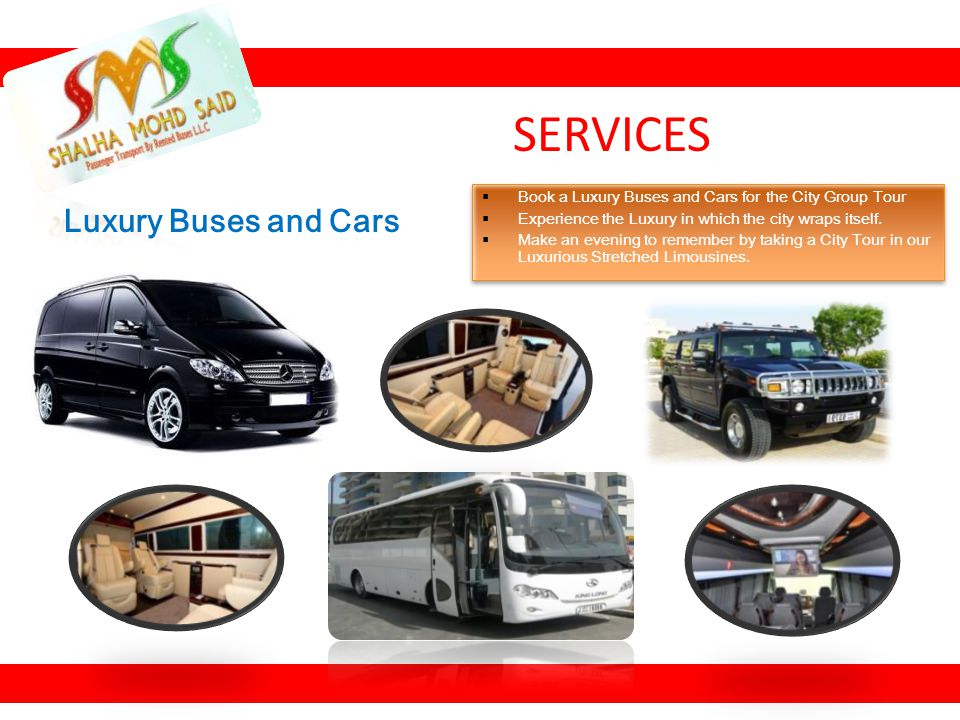 SERVICES Luxury Buses and Cars