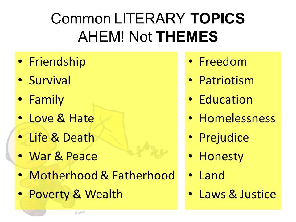Common LITERARY TOPICS AHEM! Not THEMES