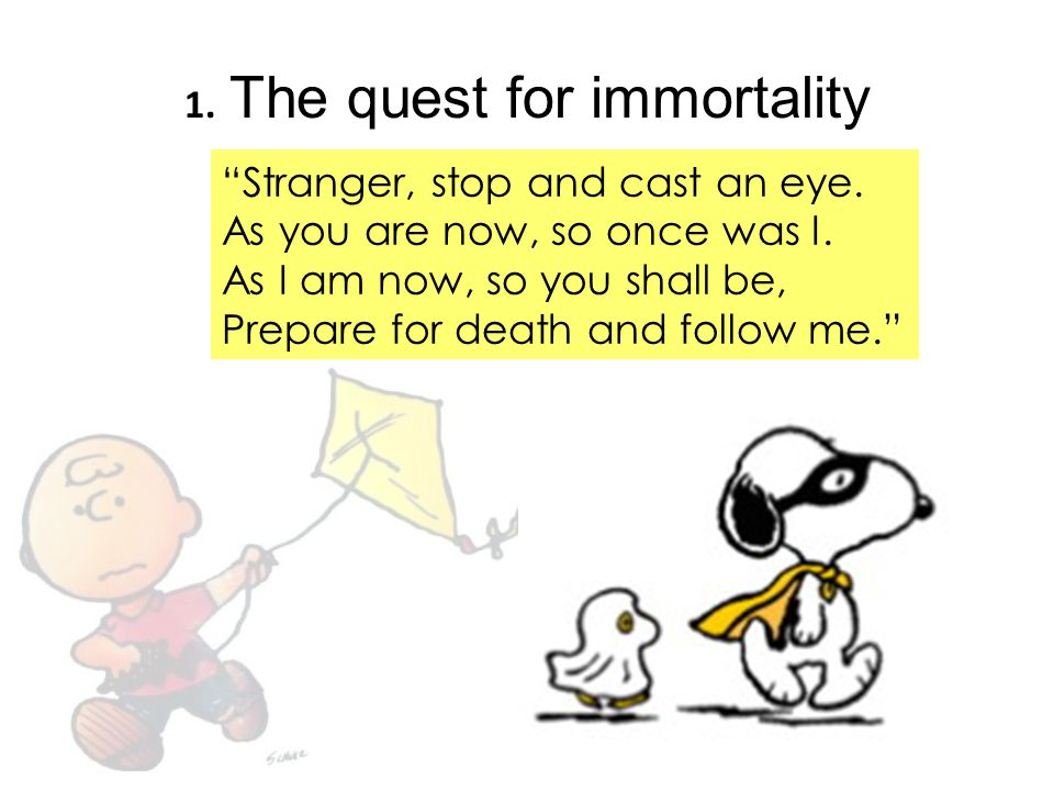 1. The quest for immortality