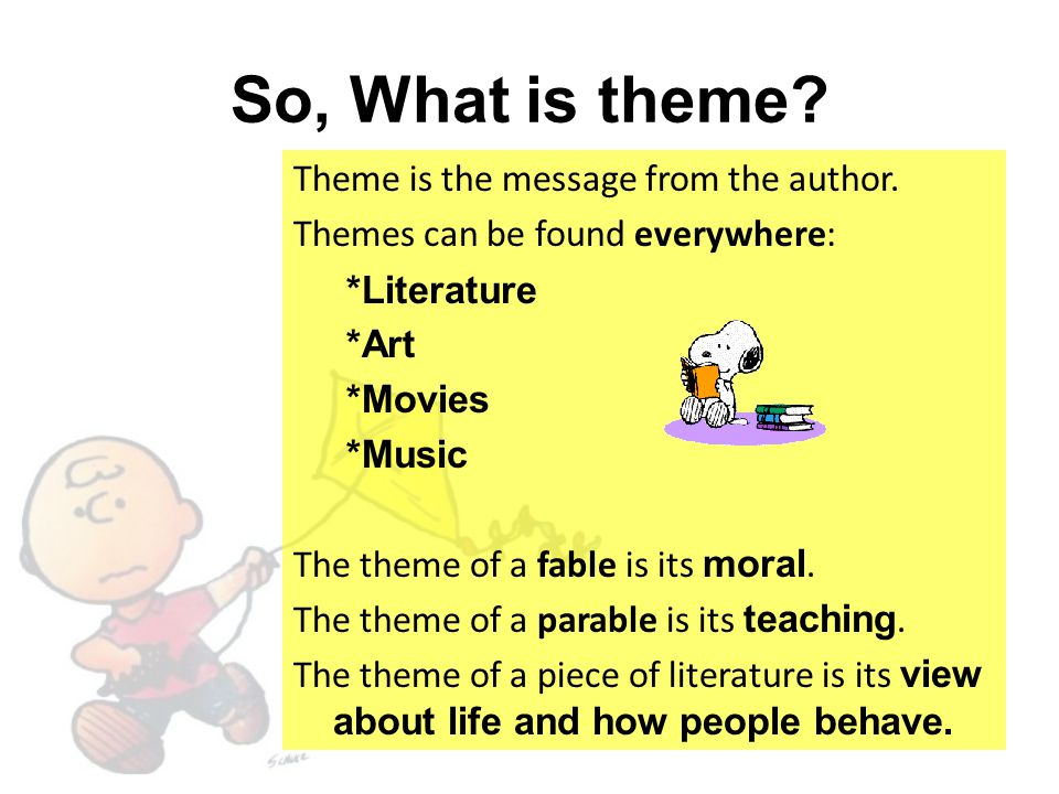 So, What is theme Theme is the message from the author.