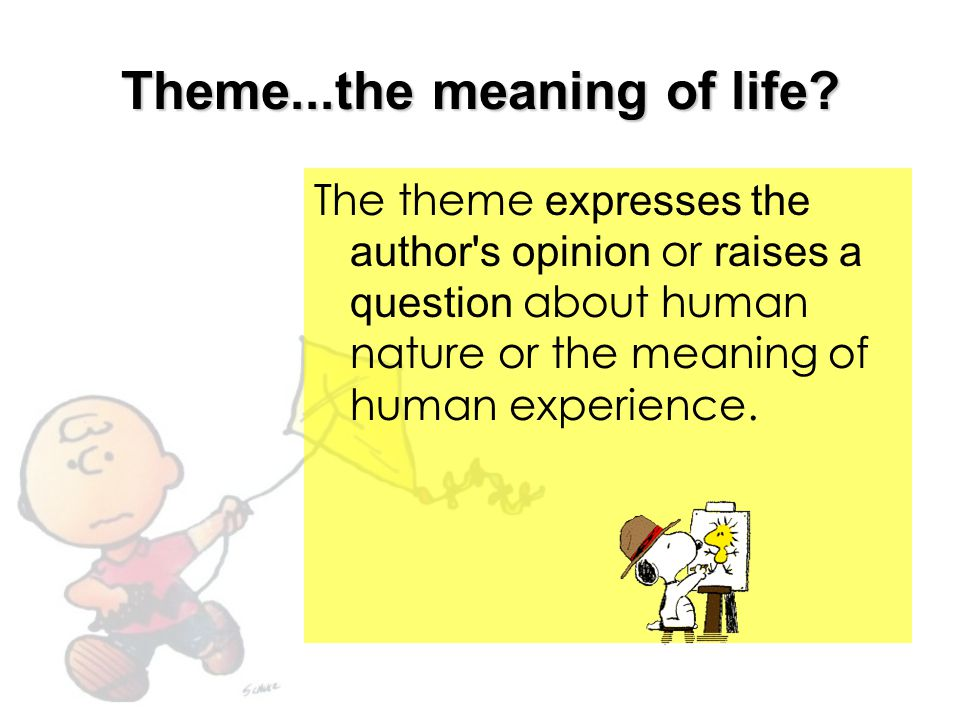 Theme...the meaning of life