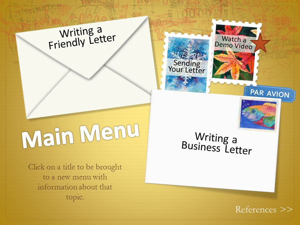 Main Menu Writing a Friendly Letter Writing a Business Letter