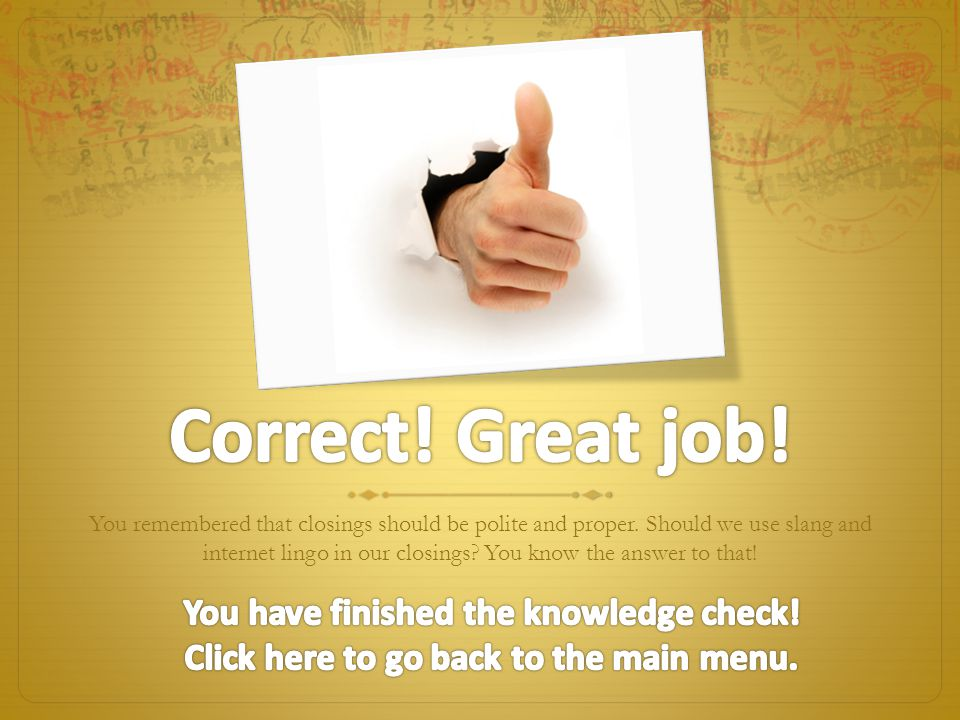 Correct! Great job! You have finished the knowledge check!