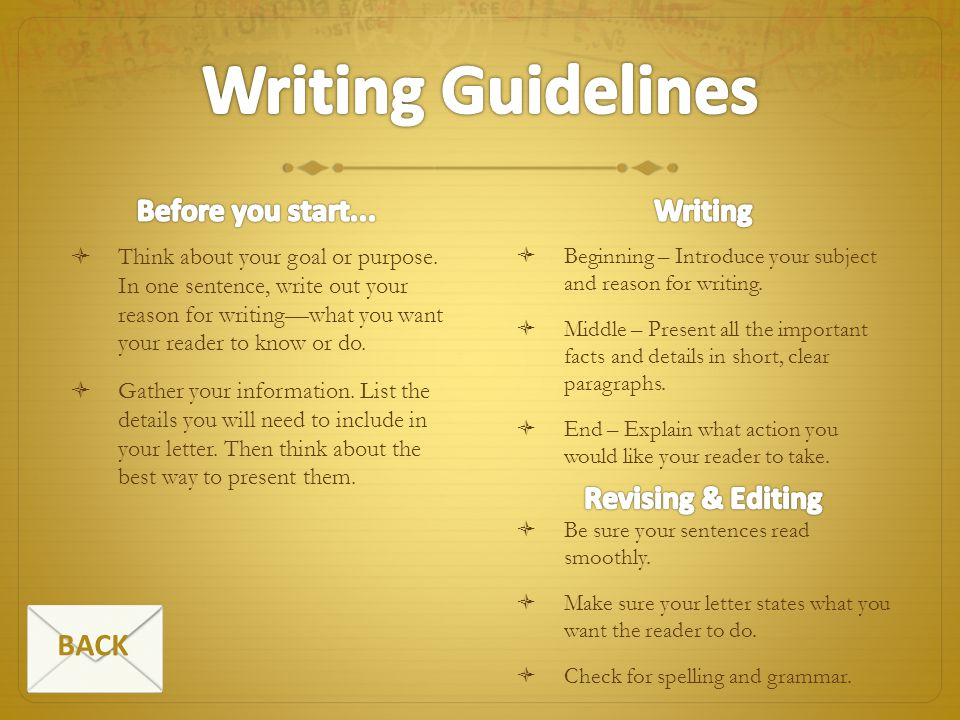 Writing Guidelines Before you start... Writing Revising & Editing BACK