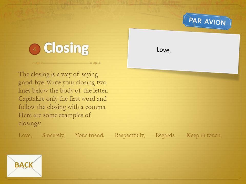 Closing 4. Love,