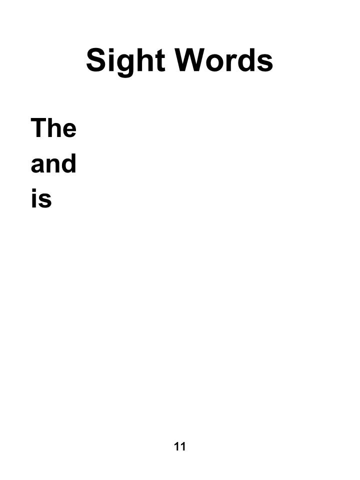 Sight Words The and is 11