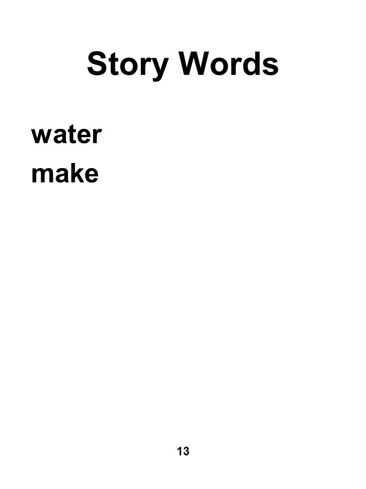 Story Words water make 13