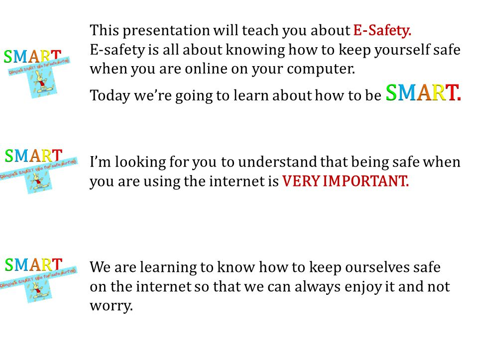 SMART SMART SMART This presentation will teach you about E-Safety.