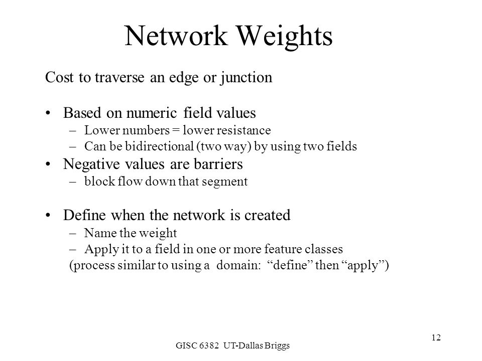 Network Weights Cost to traverse an edge or junction
