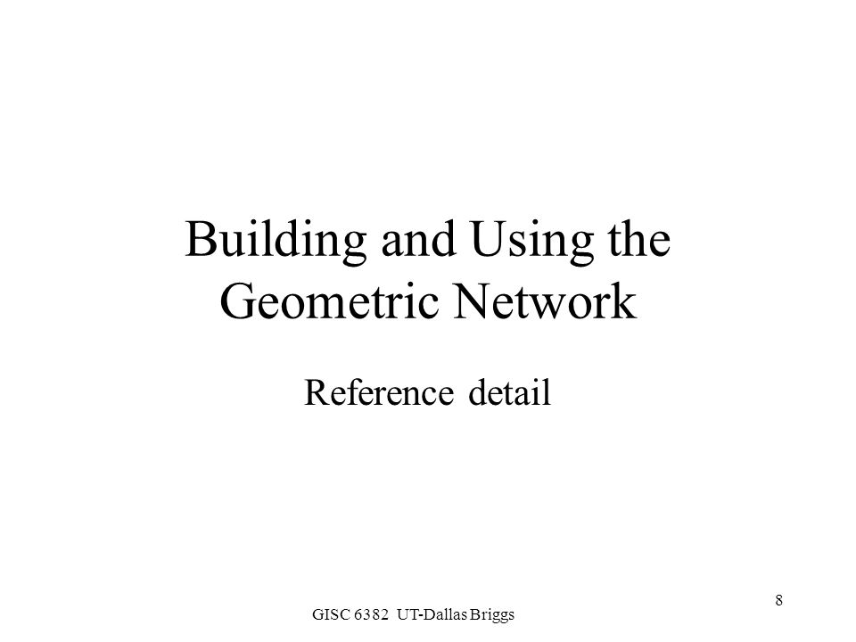Building and Using the Geometric Network