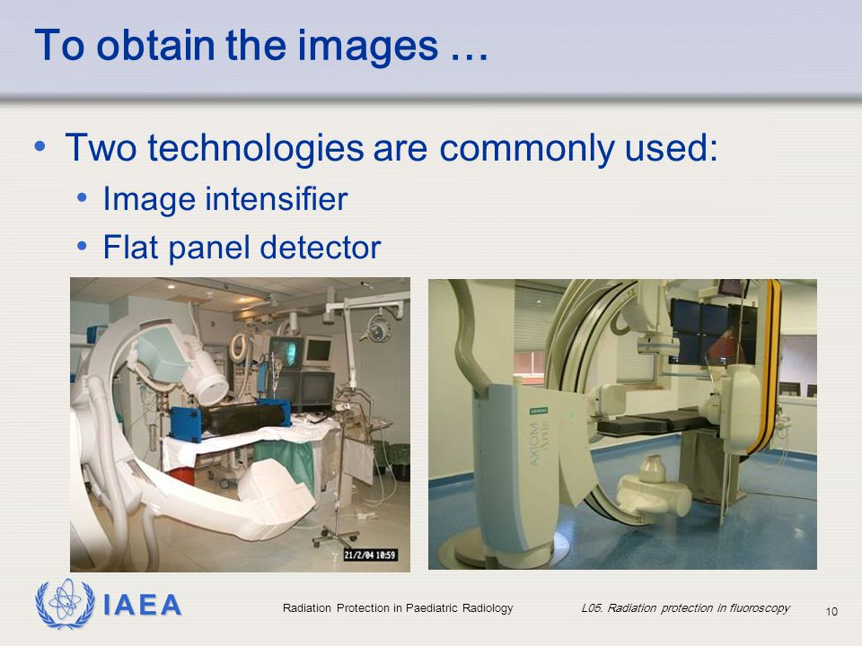 To obtain the images … Two technologies are commonly used: