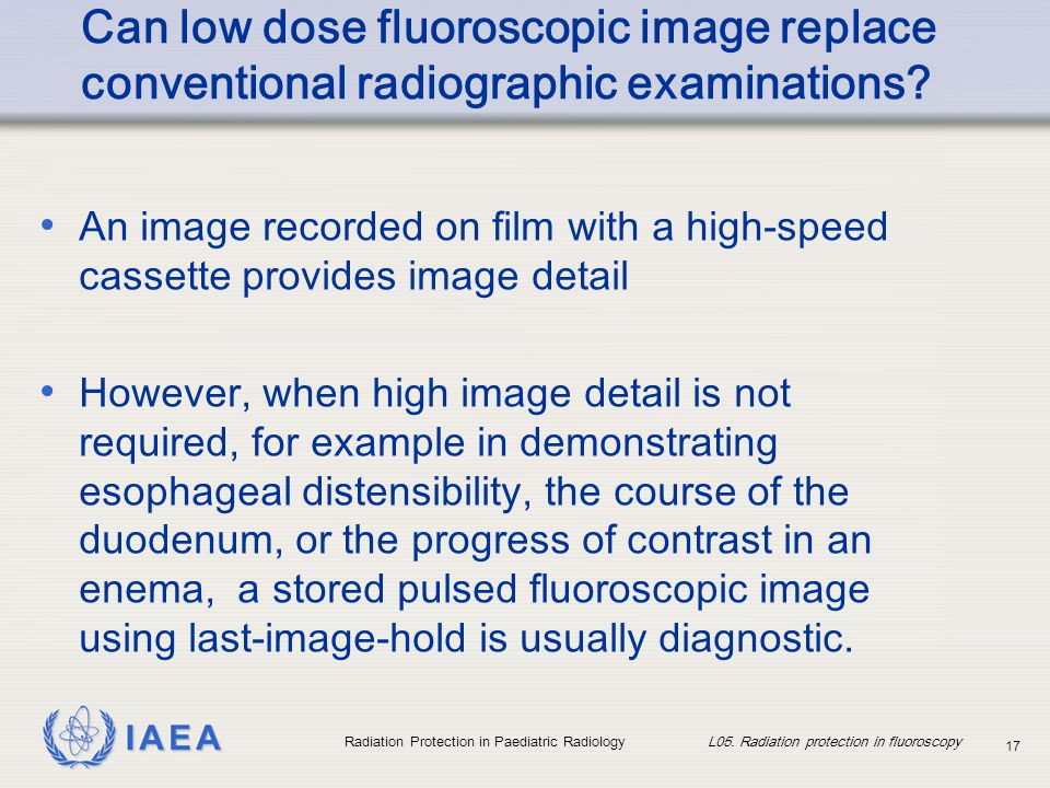 Can low dose fluoroscopic image replace conventional radiographic examinations
