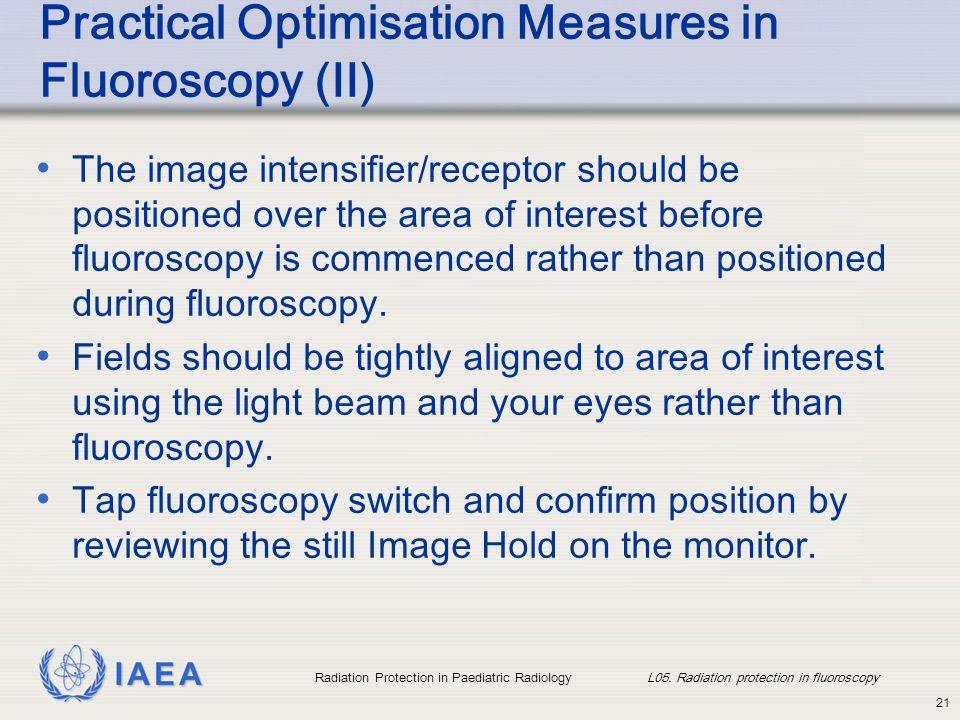 Practical Optimisation Measures in Fluoroscopy (II)