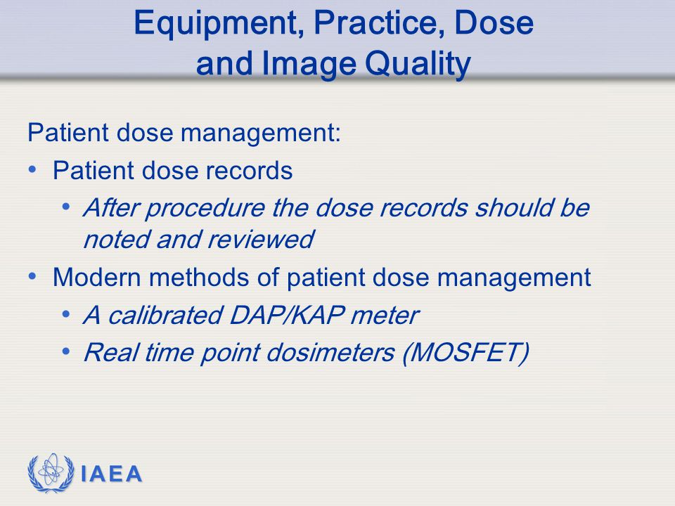 Equipment, Practice, Dose and Image Quality