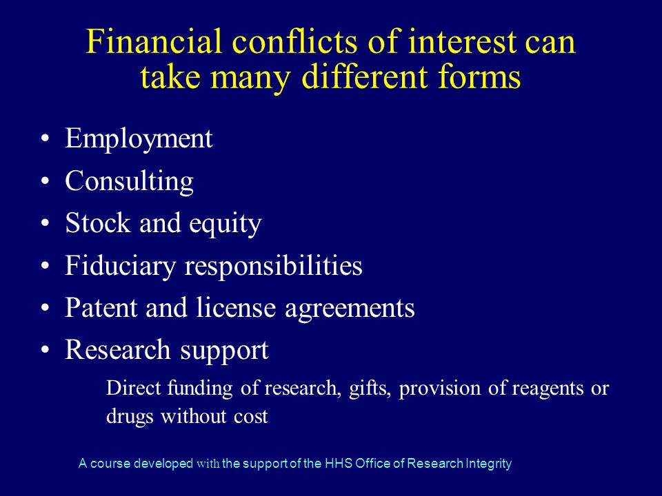 Financial conflicts of interest can take many different forms