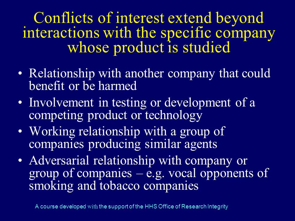 Conflicts of interest extend beyond interactions with the specific company whose product is studied