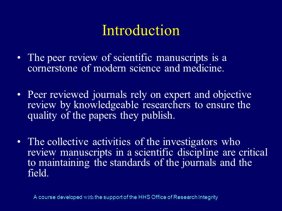 Introduction The peer review of scientific manuscripts is a cornerstone of modern science and medicine.