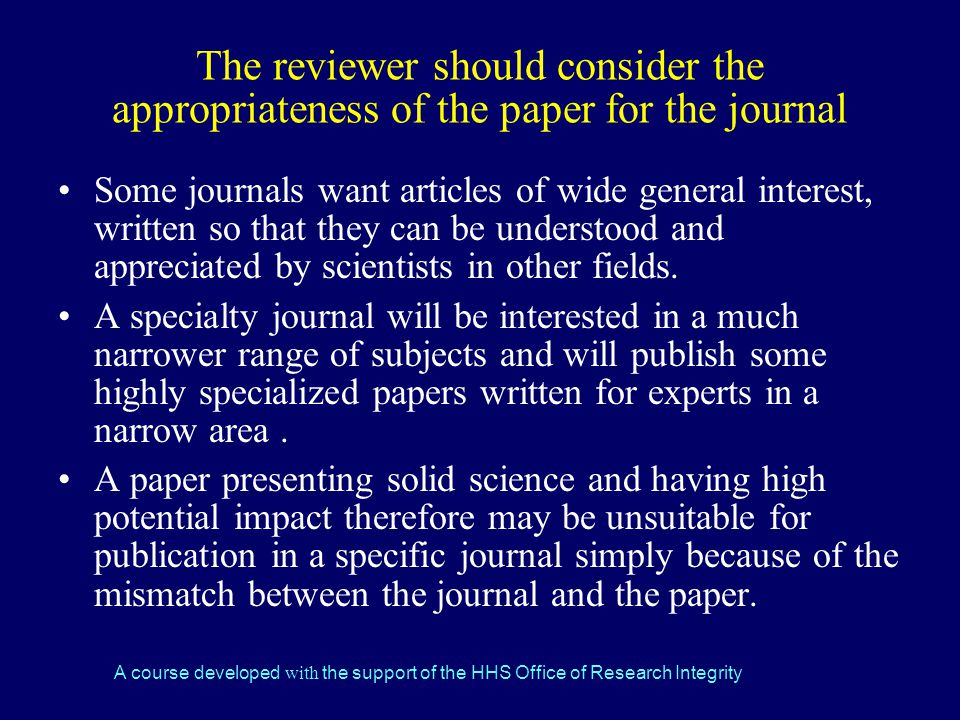 The reviewer should consider the appropriateness of the paper for the journal