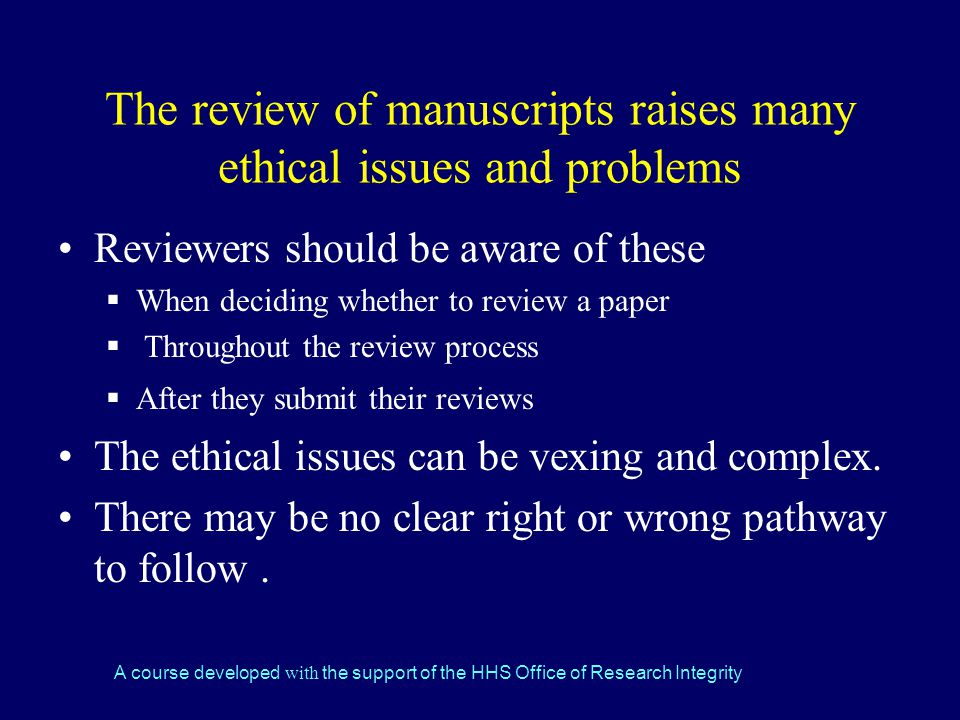 The review of manuscripts raises many ethical issues and problems