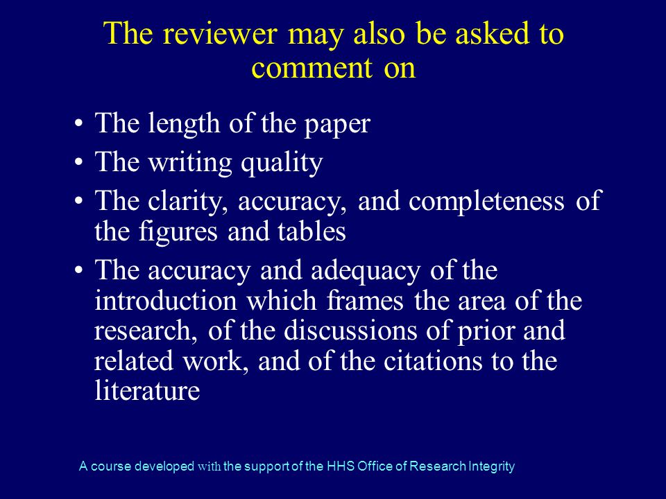 The reviewer may also be asked to comment on