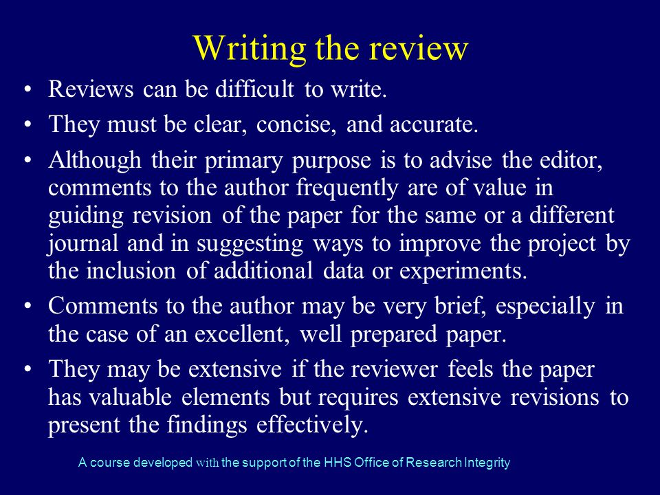 Writing the review Reviews can be difficult to write.