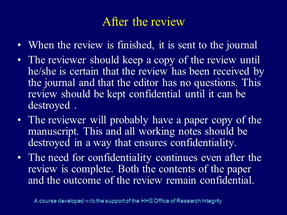 After the review When the review is finished, it is sent to the journal.