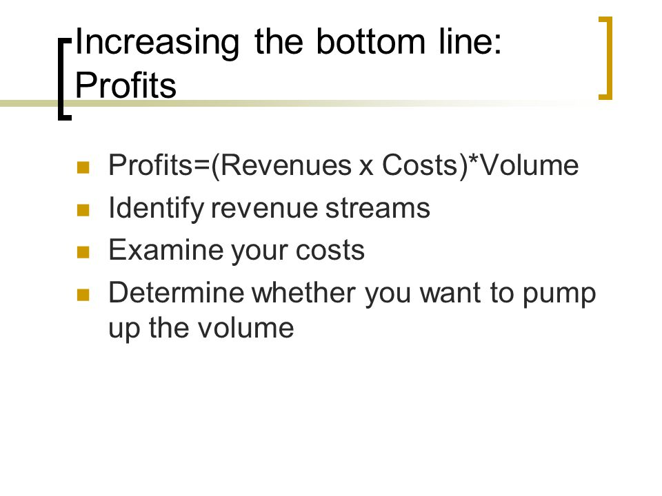Increasing the bottom line: Profits