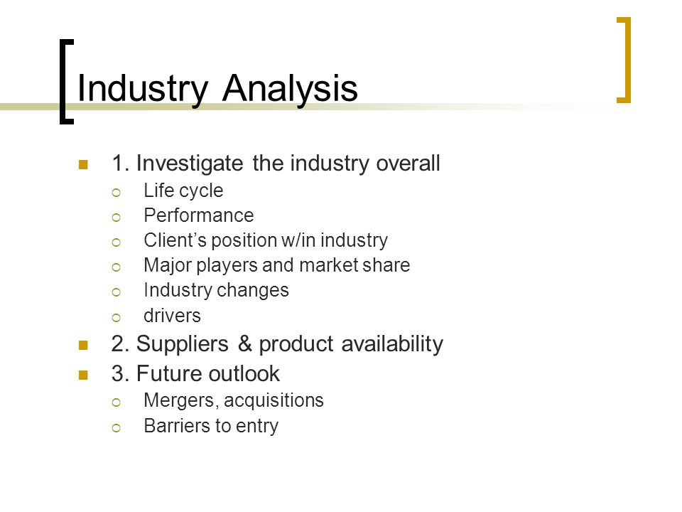 Industry Analysis 1. Investigate the industry overall
