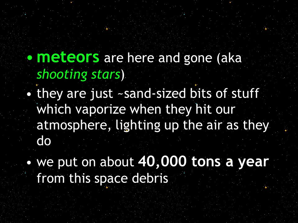 meteors are here and gone (aka shooting stars)