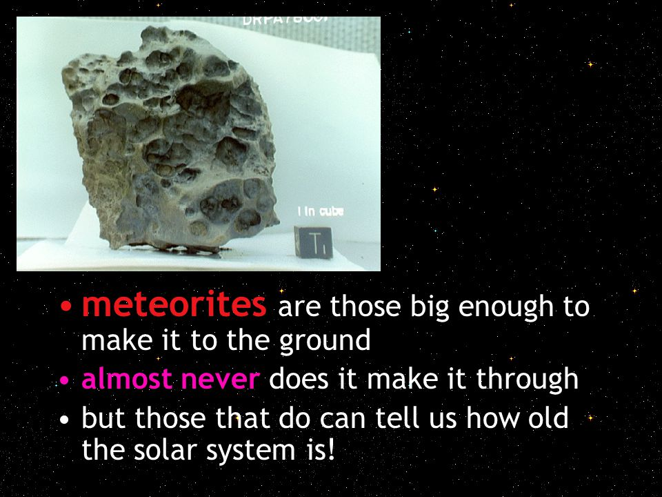 meteorites are those big enough to make it to the ground