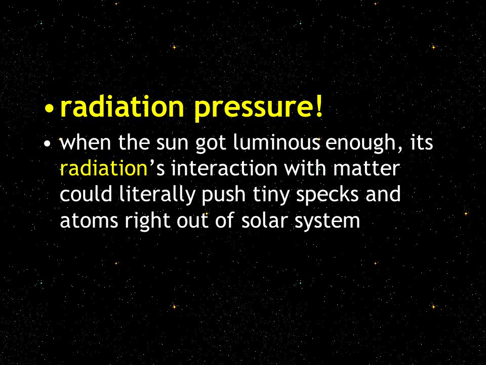 radiation pressure!