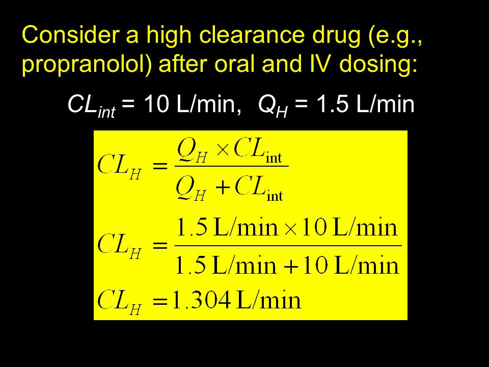 Consider a high clearance drug (e. g