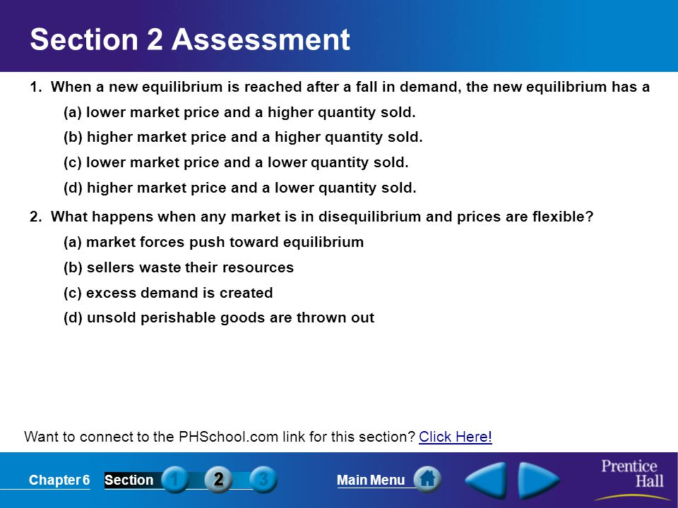 Section 2 Assessment 1. When a new equilibrium is reached after a fall in demand, the new equilibrium has a.