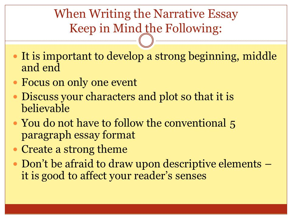When Writing the Narrative Essay Keep in Mind the Following: