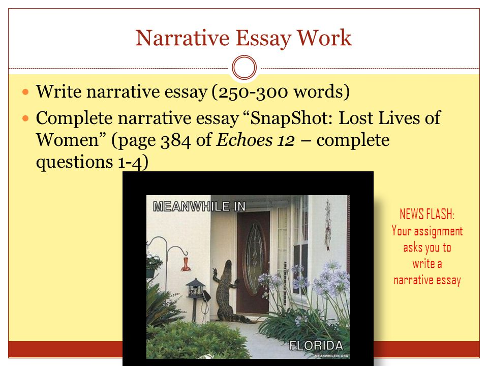 Your assignment asks you to write a narrative essay