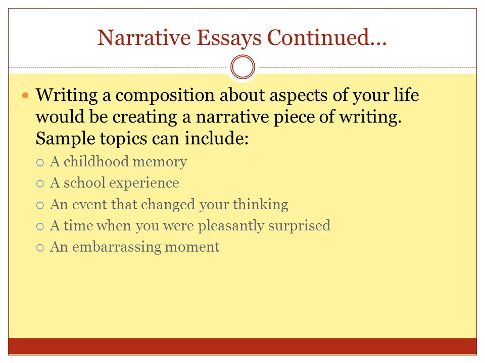 Narrative Essays Continued…