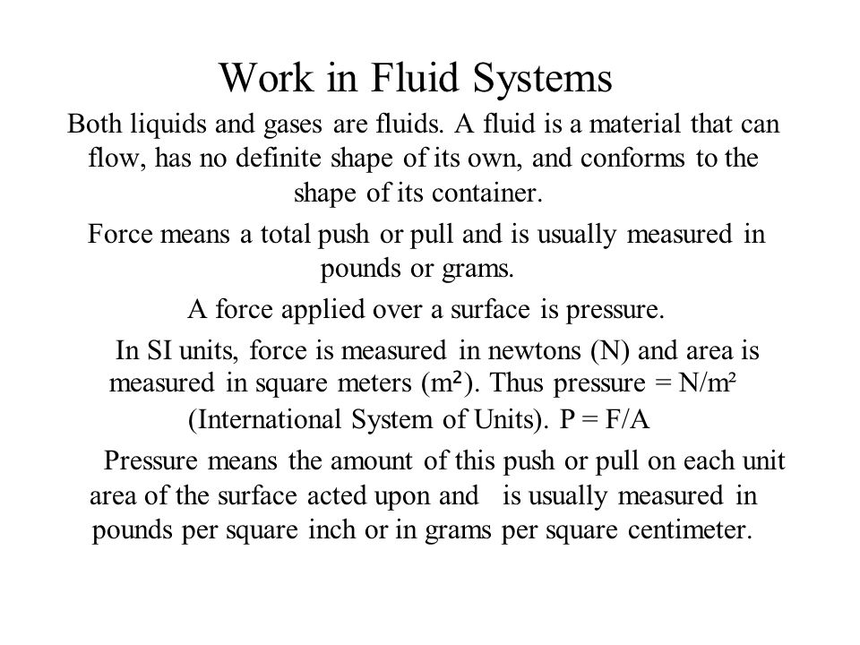 A force applied over a surface is pressure.