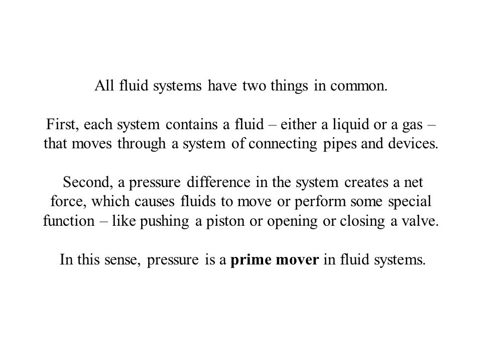 All fluid systems have two things in common