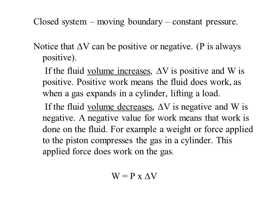 Closed system – moving boundary – constant pressure.