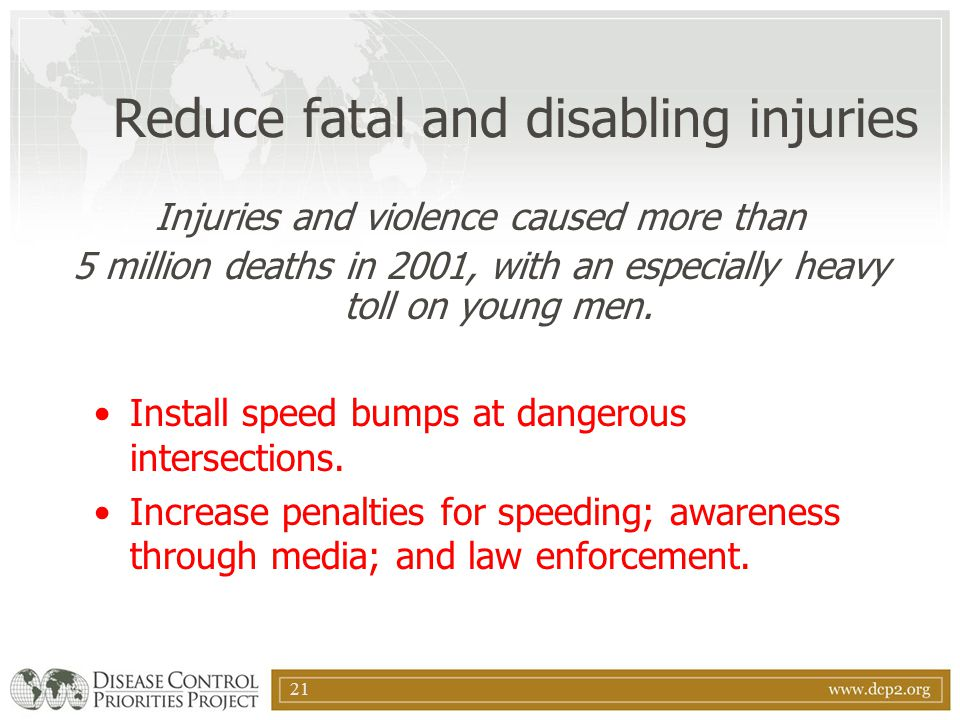 Reduce fatal and disabling injuries