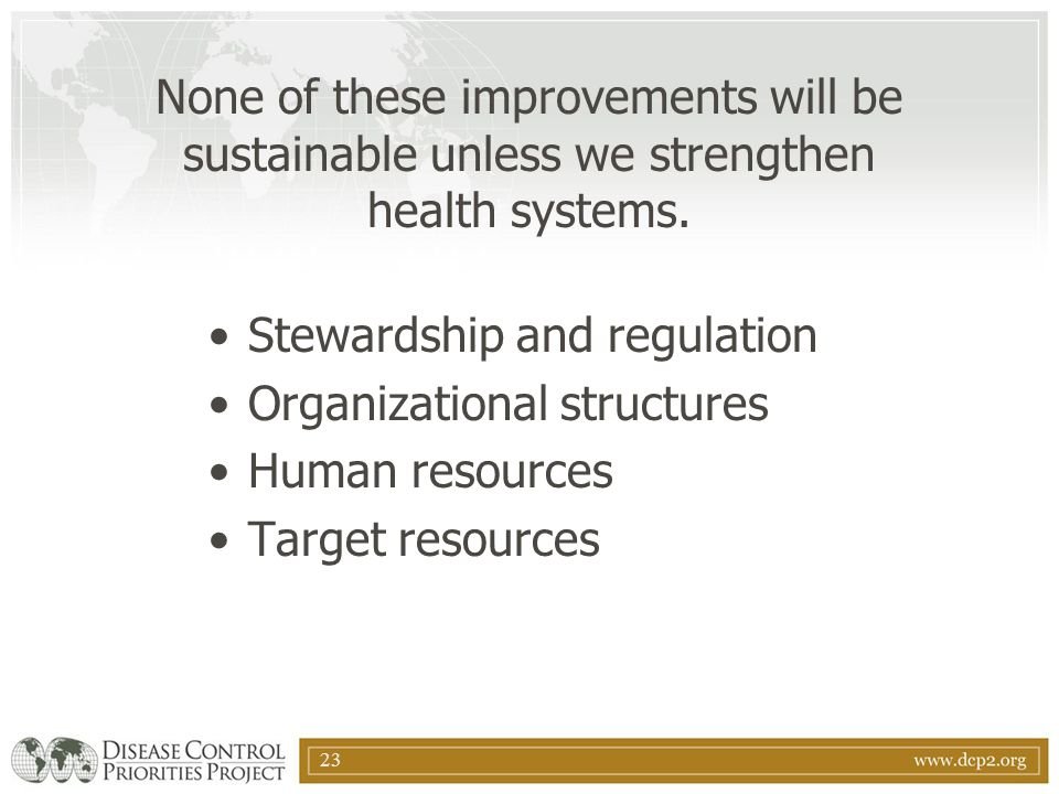 None of these improvements will be sustainable unless we strengthen