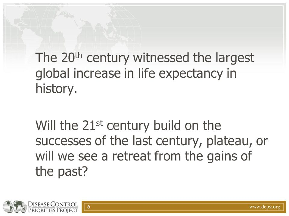 The 20th century witnessed the largest global increase in life expectancy in history.