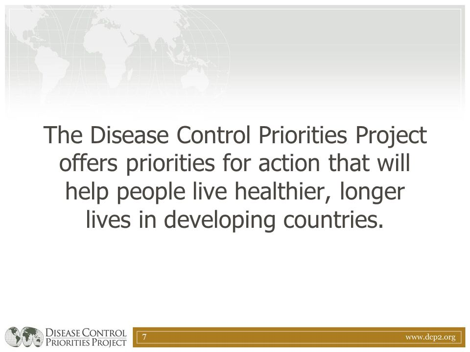 The Disease Control Priorities Project offers priorities for action that will help people live healthier, longer lives in developing countries.