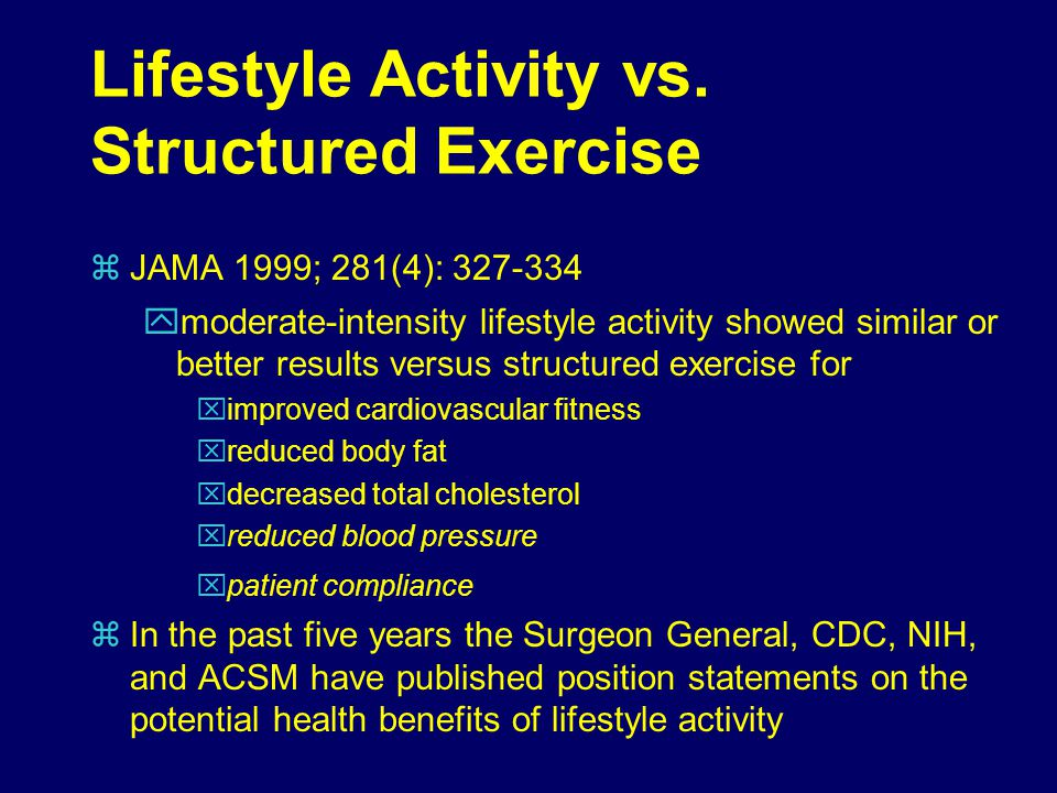 Lifestyle Activity vs. Structured Exercise